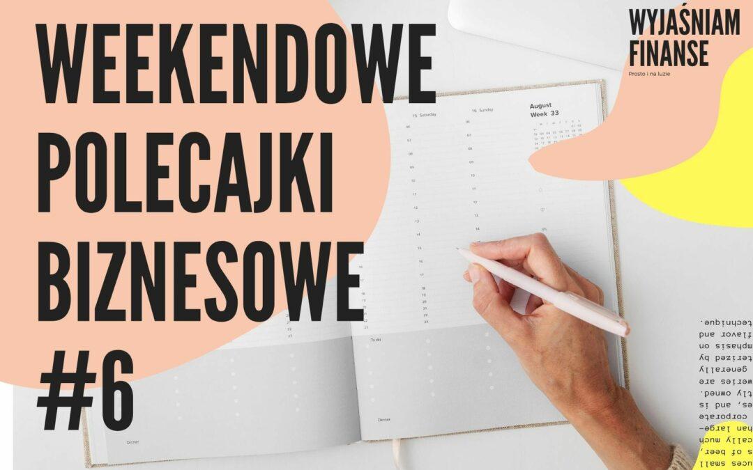 Weekendowe Polecajki Finansowe #6